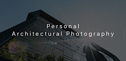 Personal Architectural Photography Exploration