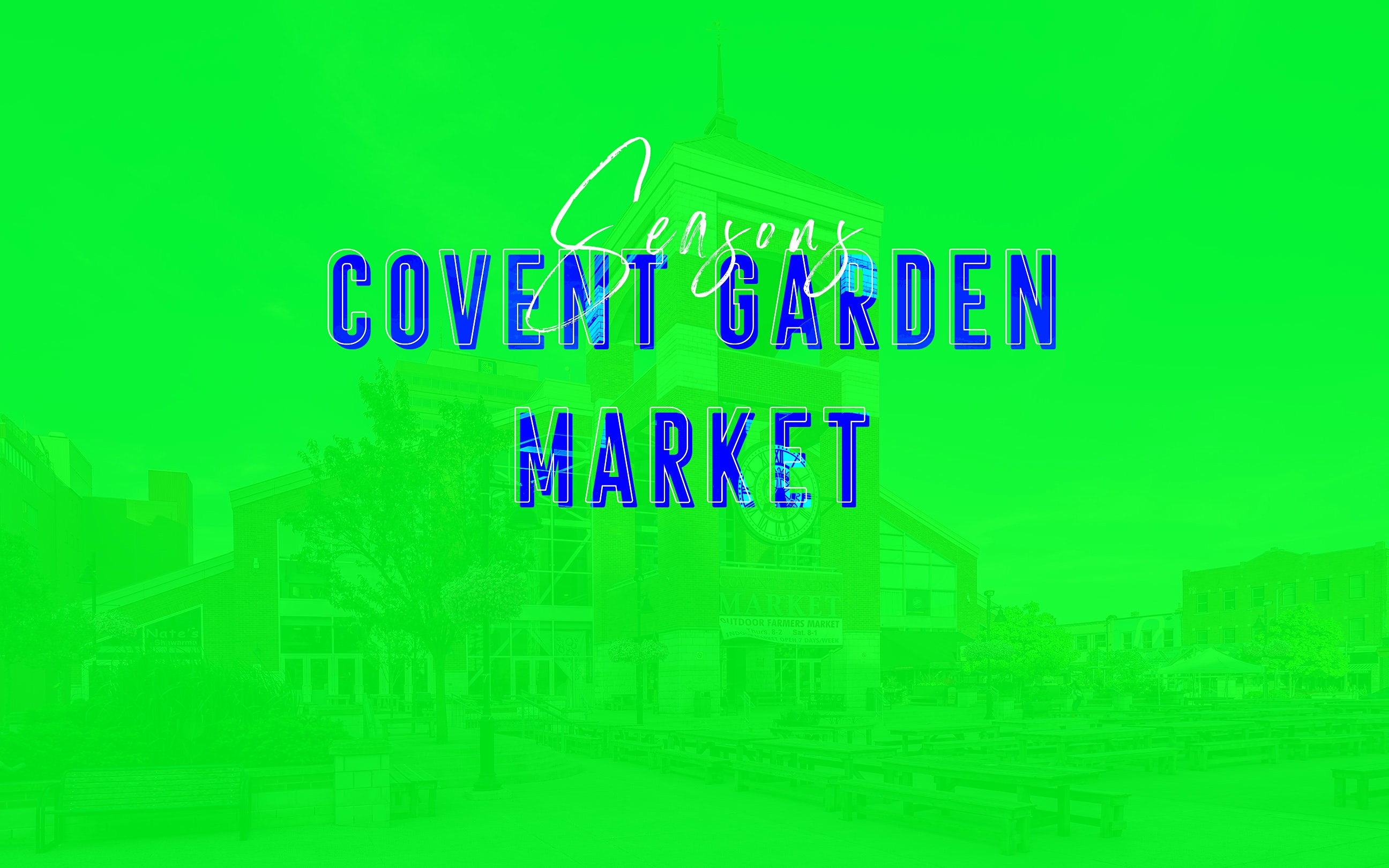The Covent Garden Market Through the Seasons